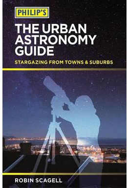 robin-scagell-2014-philip-s-the-urban-astronomy-guide-stargazing-from-towns-and-suburbs-paperback-bog